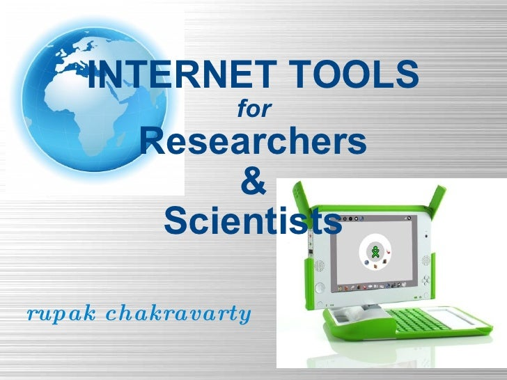 rupak chakravarty INTERNET TOOLS for Researchers & Scientists