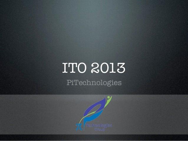 ITO 2013PiTechnologies
