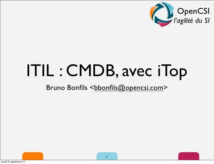 OpenCSI                                                              l'agilité du SI                       ITIL : CMDB, av...