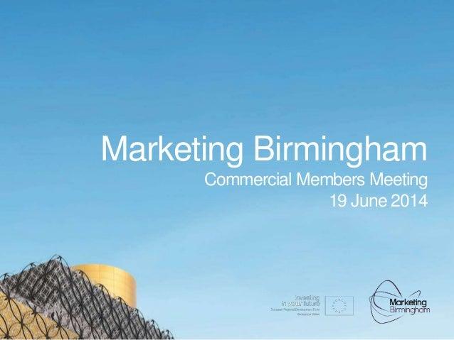 Marketing Birmingham Commercial Members Meeting 19 June 2014