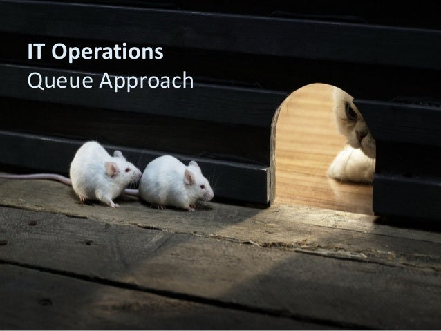 IT Operations Queue Approach