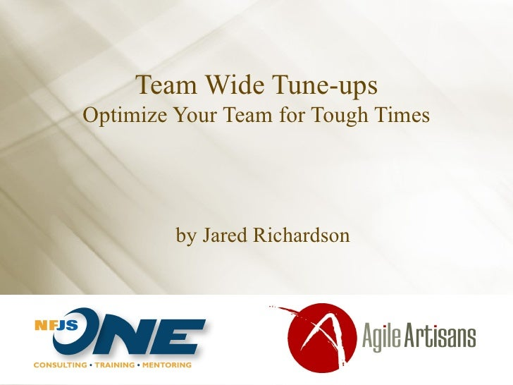 Team Wide Tune-ups Optimize Your Team for Tough Times by Jared Richardson