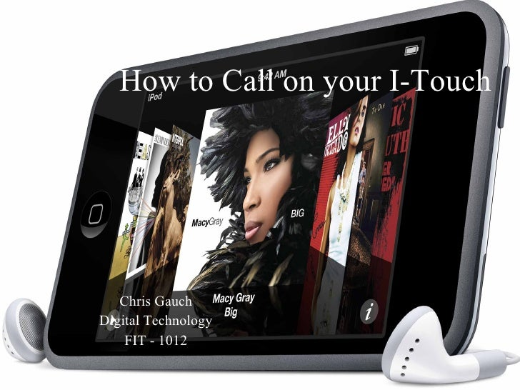 How to Call on your I-Touch Chris Gauch Digital Technology FIT - 1012