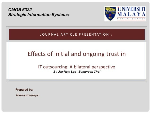 CMGB 6322 Strategic Information Systems  J O U R N A L A R T I C L E P R E S E N TAT I O N :  Effects of initial and ongoi...