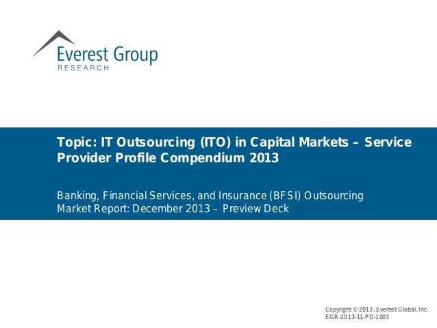 Banking, Financial Services, and Insurance (BFSI) Outsourcing Market Report: December 2013 – Preview Deck Topic: IT Outsou...