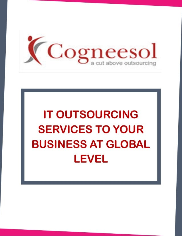 IT OUTSOURCING SERVICES TO YOUR BUSINESS AT GLOBAL LEVEL