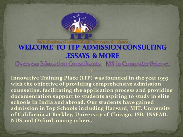 Innovative Training Place (ITP) was founded in the year 1993 with the objective of providing comprehensive admission couns...