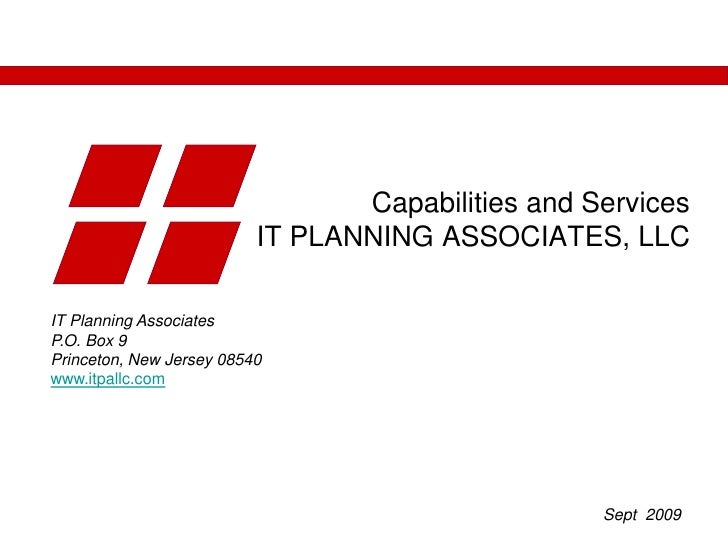 Capabilities and Services IT PLANNING ASSOCIATES, LLC<br />IT Planning Associates<br />P.O. Box 9<br />Princeton, New Jers...