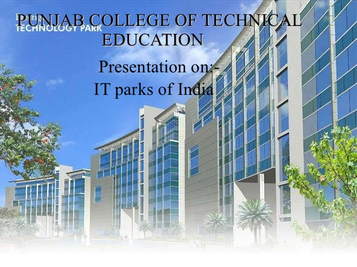 PUNJAB COLLEGE OF TECHNICAL   EDUCATION Presentation on:- IT parks of India