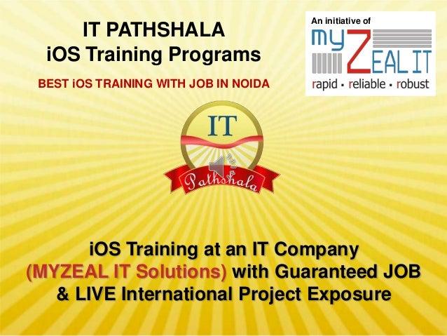IT PATHSHALA iOS Training Programs  An initiative of  BEST iOS TRAINING WITH JOB IN NOIDA  iOS Training at an IT Company (...