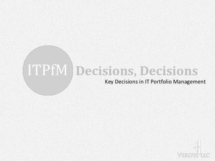 Decisions, Decisions    Key Decisions in IT Portfolio Management