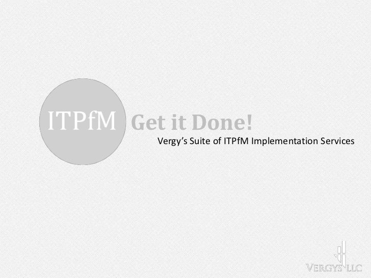Get it Done!  Vergy's Suite of ITPfM Implementation Services