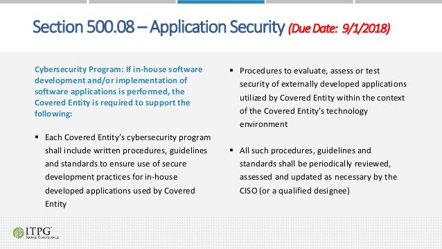 Section 500.08 – Application Security (DueDate: 9/1/2018) Cybersecurity Program: If in-house software development and/or i...