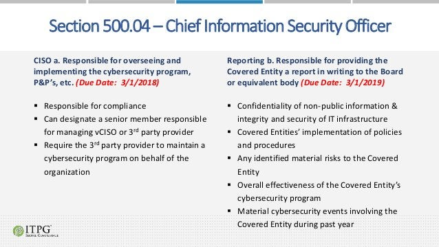 Section 500.04 – Chief Information Security Officer CISO a. Responsible for overseeing and implementing the cybersecurity ...
