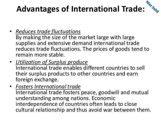 """explaining the advantages and disadvantages of international trade Advantages and disadvantages of foreign trade:- """"foreign trade implies the buying and selling of goods and services among different countries across the world."""