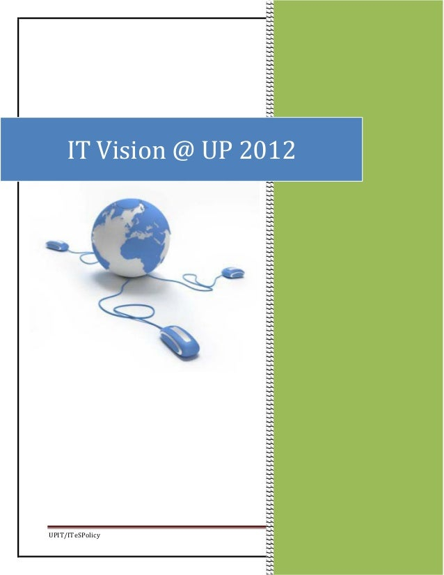 UPIT/ITeSPolicy Page 1IT Vision @ UP 2012