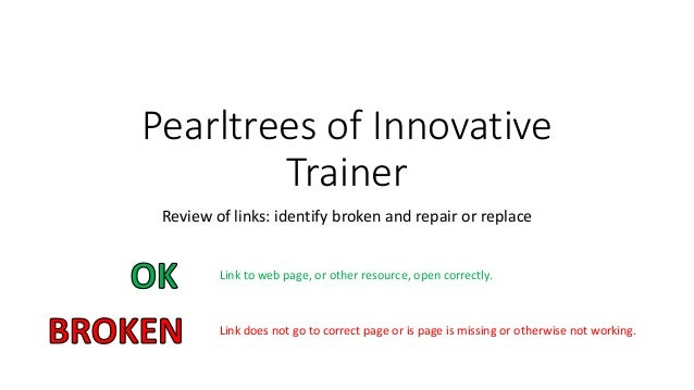 Pearltrees of Innovative  Trainer  Review of links: identify broken and repair or replace  Link to web page, or other reso...