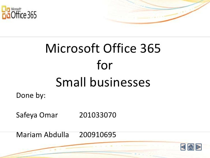 Microsoft Office 365               for        Small businessesDone by:Safeya Omar      201033070Mariam Abdulla   200910695