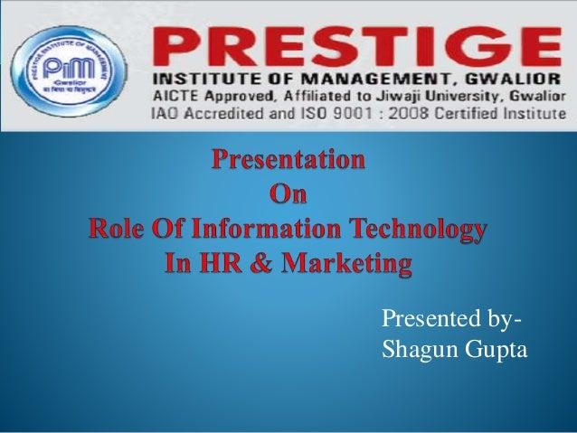 Presented by- Shagun Gupta