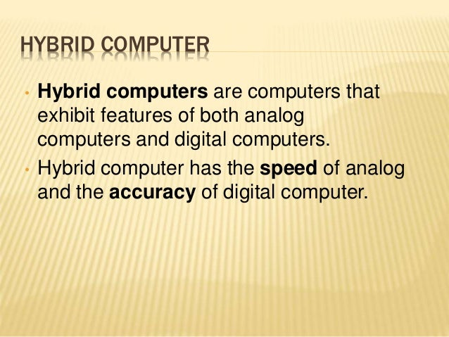 Analog computers digital computers & Hybrid computers