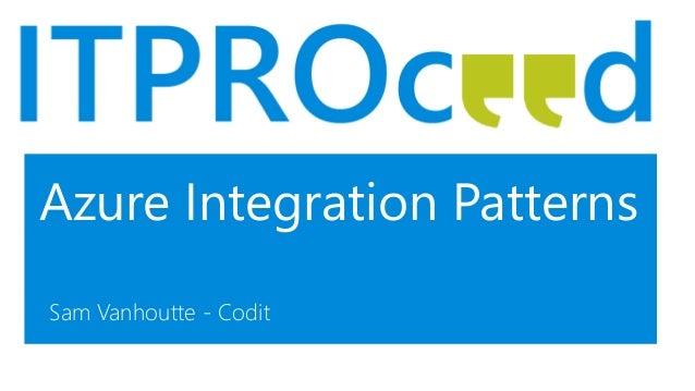 Azure Integration Patterns Sam Vanhoutte - Codit