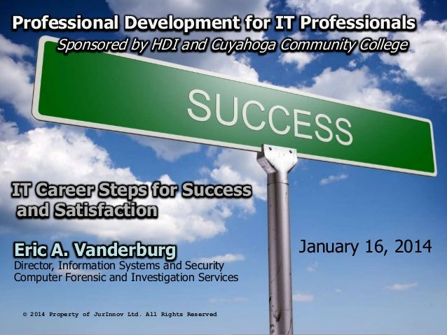 Professional Development for IT Professionals Sponsored by HDI and Cuyahoga Community College  IT Career Steps for Success...