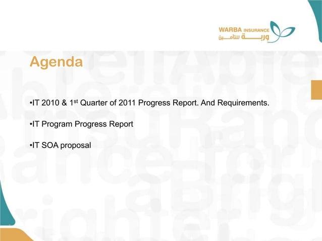 Agenda • •IT 2010 & 1st Quarter of 2011 Progress Report. And Requirements. •IT Program Progress Report •IT SOA proposal