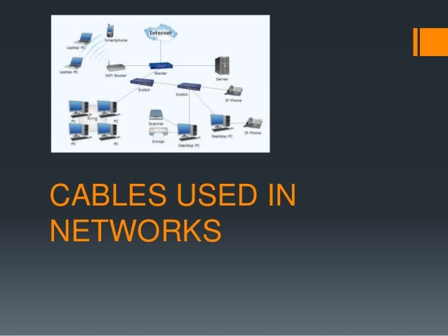 CABLES USED IN NETWORKS