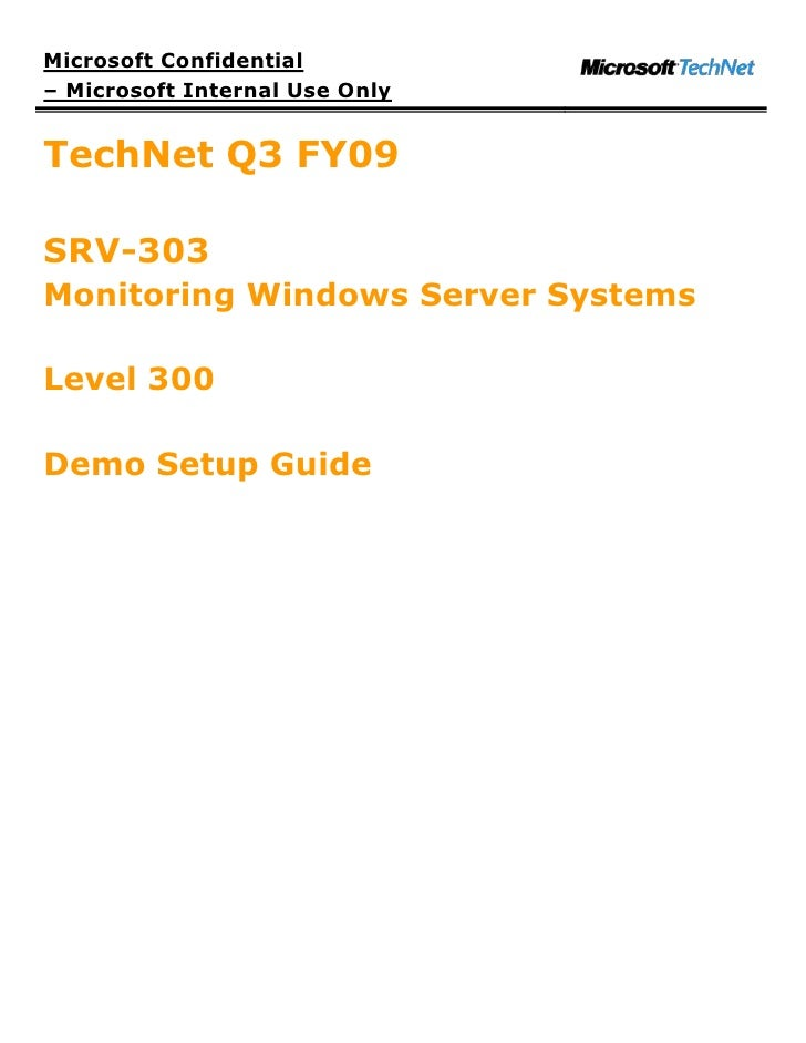 Microsoft Confidential – Microsoft Internal Use Only   TechNet Q3 FY09  SRV-303 Monitoring Windows Server Systems  Level 3...