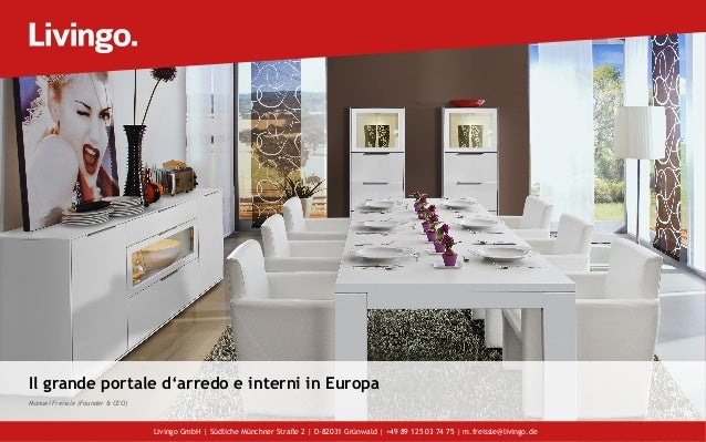 Il grande portale d'arredo e interni in Europa Manuel Freissle (Founder & CEO) Livingo GmbH | Südliche Münchner Straße 2 |...