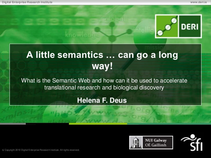 A little semantics … can go a long way!<br />What is the Semantic Web and how can it be used to accelerate translational r...