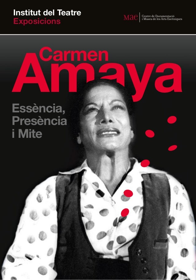 Institut del Teatre Exposicions  Carmen Essència, Presència i Mite