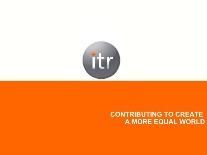 CONTRIBUTING TO CREATE  A MORE EQUAL WORLD