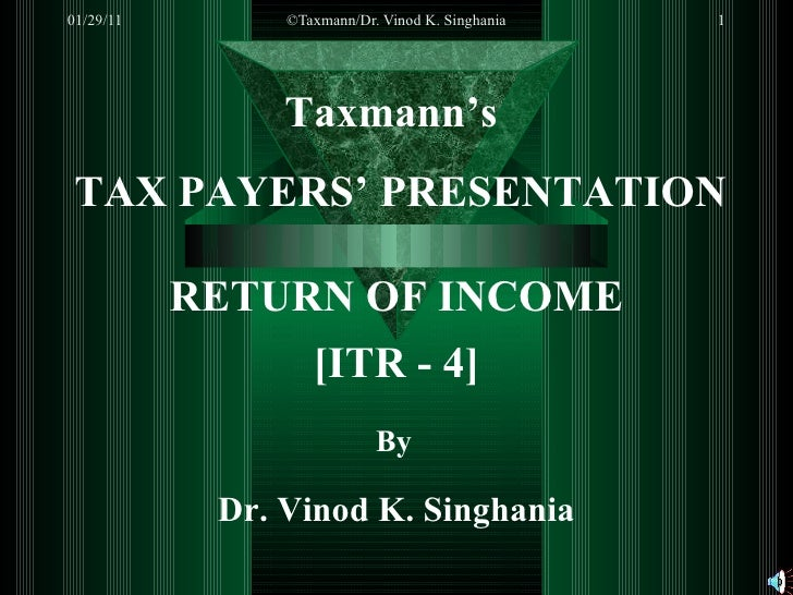 Taxmann's  TAX PAYERS' PRESENTATION RETURN OF INCOME [ITR - 4] By Dr. Vinod K. Singhania