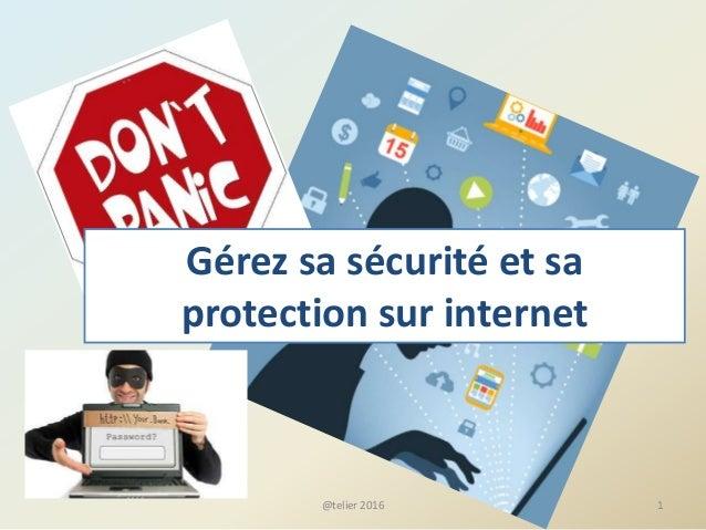 Gérez sa sécurité et sa protection sur internet 1@telier 2016