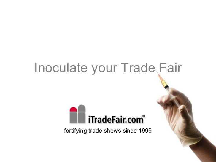 Inoculate your Trade Fair fortifying trade shows since 1999