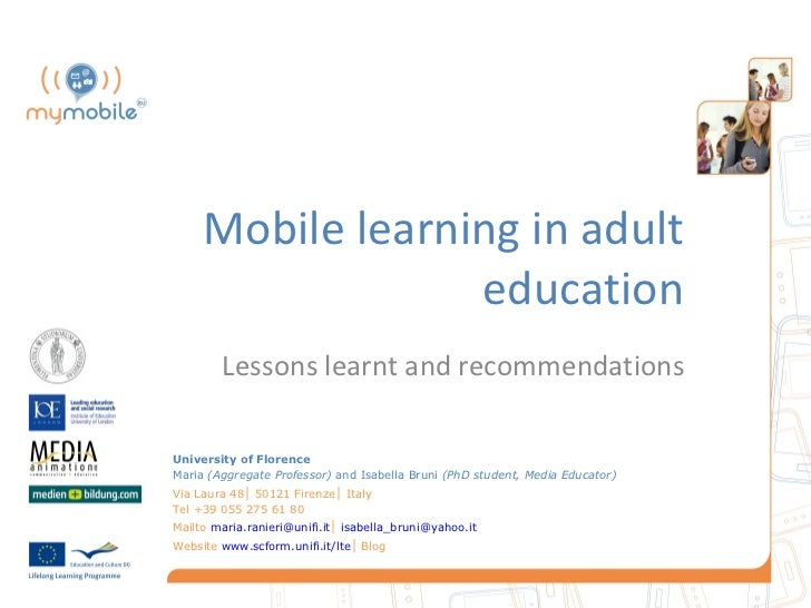 Mobile learning in adult                  education        Lessons learnt and recommendationsUniversity of FlorenceMaria (...