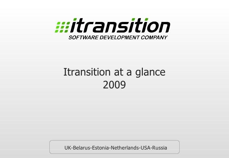 Itransition at a glance 2009 UK-Belarus-Estonia-Netherlands-USA-Russia