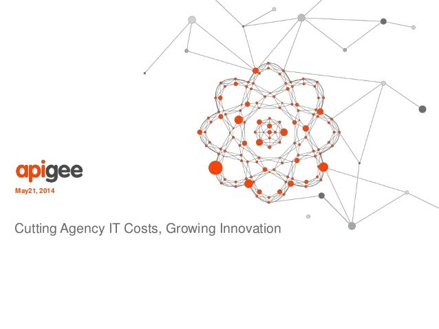 May21, 2014 Cutting Agency IT Costs, Growing Innovation