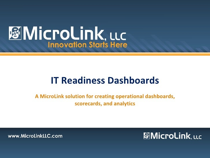 IT Readiness Dashboards<br />A MicroLink solution for creating operational dashboards, scorecards, and analytics<br />
