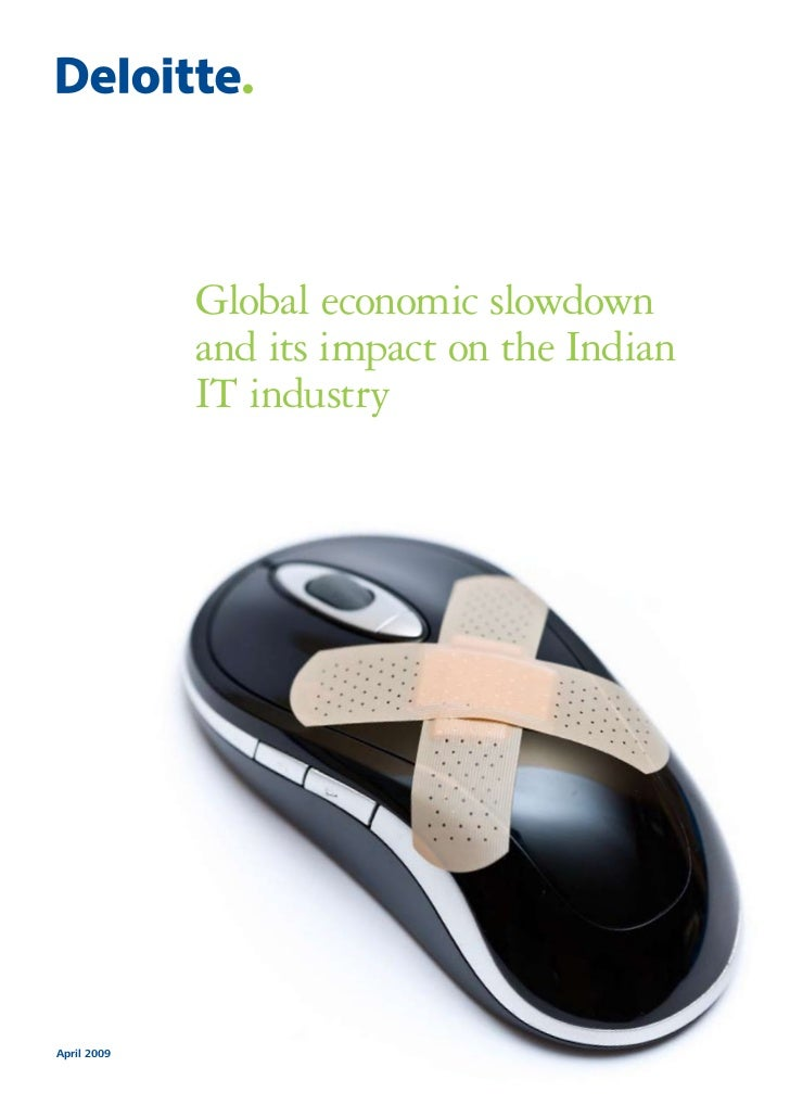 Global economic slowdown             and its impact on the Indian             IT industryApril 2009