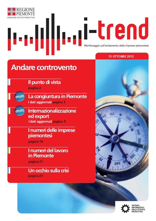 15 OTTOBRE 2012Andare controvento          Il punto di vista          pagina 2 UPDATE   La congiuntura in Piemonte        ...