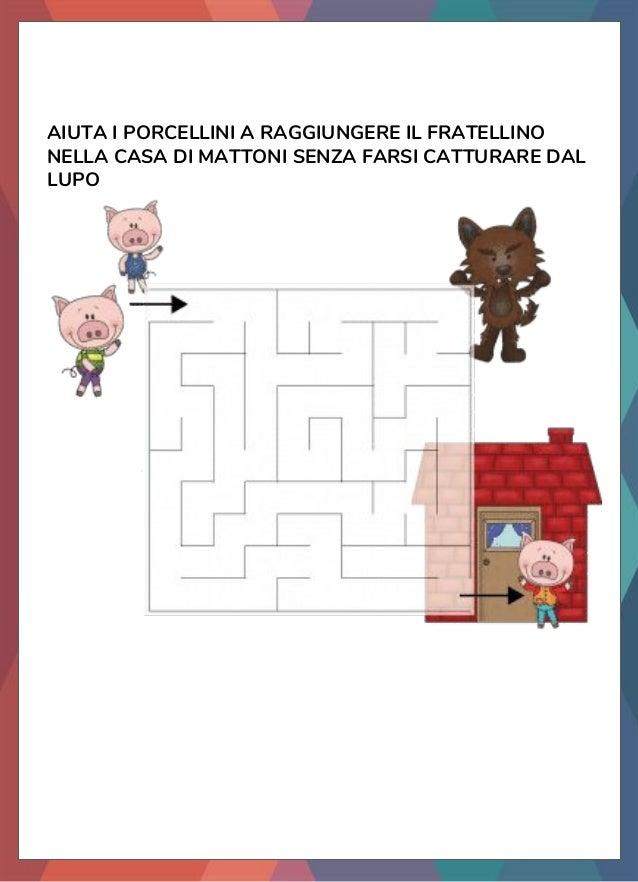 AIUTA I PORCELLINI A RAGGIUNGERE IL FRATELLINO NELLA CASA DI MATTONI SENZA FARSI CATTURARE DAL LUPO