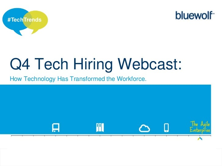 #TechTrendsQ4 Tech Hiring Webcast:How Technology Has Transformed the Workforce.                                           ...