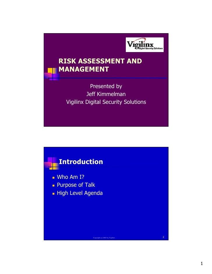 RISK ASSESSMENT AND    MANAGEMENT                  Presented by                Jeff Kimmelman       Vigilinx Digital Secur...