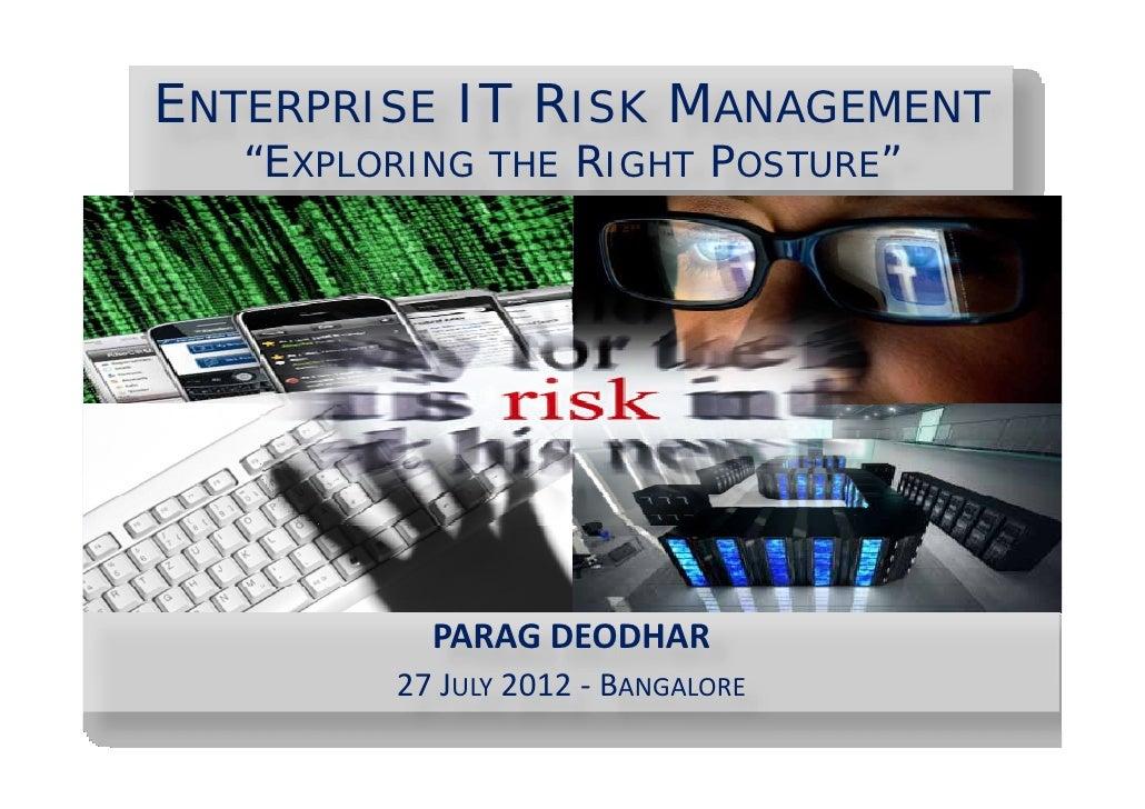 "ENTERPRISE IT RISK MANAGEMENT   ""EXPLORING THE RIGHT POSTURE""           PARAGDEODHAR         27J 2012‐         27 JULY ..."