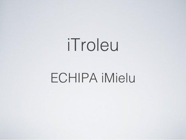 iTroleuECHIPA iMielu