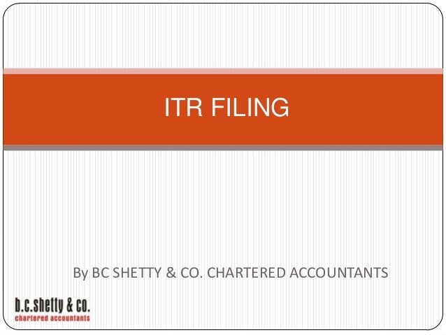 ITR FILING  By BC SHETTY & CO. CHARTERED ACCOUNTANTS