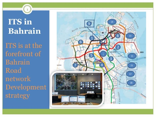 ITS in Bahrain ITS is at the forefront of Bahrain Road network Development strategy 1