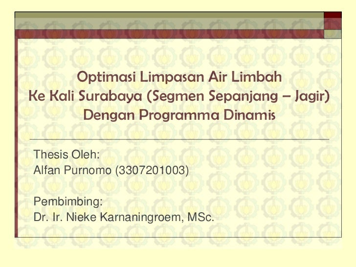 Optimasi Limpasan Air LimbahKe Kali Surabaya (Segmen Sepanjang – Jagir)         Dengan Programma DinamisThesis Oleh:Alfan ...